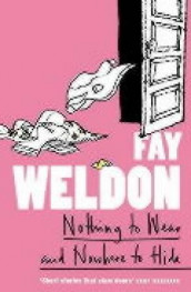 Nothing to wear and nowhere to hide av Fay Weldon (Heftet)