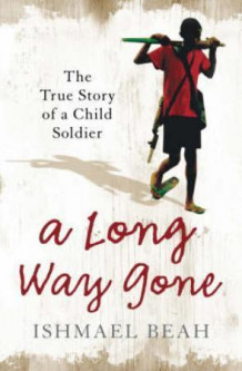 A long way gone av Ishmael Beah (Heftet)
