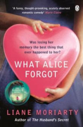 What Alice forgot av Liane Moriarty (Heftet)