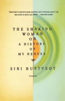 The shaking woman, or A history of my nerves av Siri Hustvedt (Heftet)
