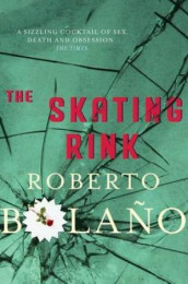 The skating rink av Roberto Bolano (Heftet)