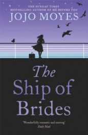 The ship of brides av Jojo Moyes (Heftet)