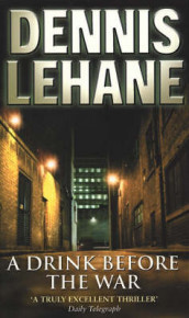 A drink before the war av Dennis Lehane (Heftet)
