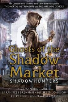 Ghosts of the shadow market av Cassandra Clare (Heftet)
