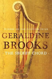 The secret chord av Geraldine Brooks (Heftet)
