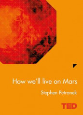 How we'll live on Mars av Stephen Petranek (Innbundet)