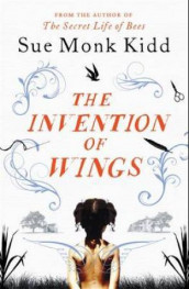 The invention of wings av Sue Monk Kidd (Heftet)