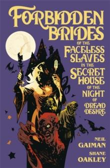 Forbidden brides of the faceless slaves in the secret house of the night of dream desire av Neil Gaiman (Innbundet)