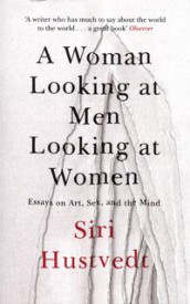 A woman looking at men looking at women av Siri Hustvedt (Heftet)