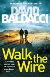 Walk the wire av David Baldacci (Heftet)