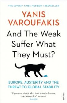 And the weak suffer what they must? av Yanis Varoufakis (Heftet)