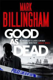 Good as dead av Mark Billingham (Heftet)