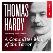 A committee man of the terror av Thomas Hardy (Nedlastbar lydbok)