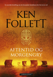 Aftentid og morgengry av Ken Follett (Innbundet)