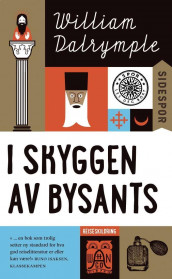 I skyggen av Bysants av William Dalrymple (Ebok)