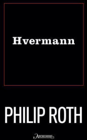 Hvermann av Philip Roth (Ebok)