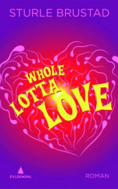 Whole lotta love av Sturle Brustad (Innbundet)