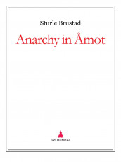 Anarchy in Åmot av Sturle Brustad (Ebok)