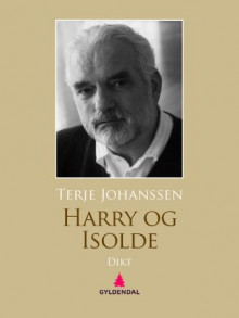 Harry og Isolde av Terje Johanssen (Ebok)
