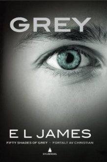 Grey av E.L. James (Innbundet)