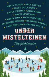 Under mistelteinen av Stephanie Perkins (Ebok)