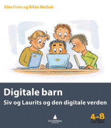 Digitale barn av Käte From og Rikke Mølbak (Heftet)
