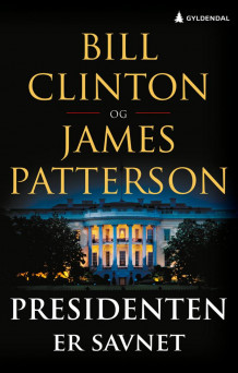Presidenten er savnet av Bill Clinton og James Patterson (Heftet)