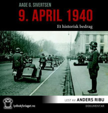 9. april 1940 av Aage Georg Sivertsen (Lydbok-CD)