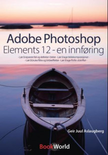 Adobe photoshop elements 12 av Geir Juul Aslaugberg (Heftet)