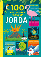 100 fantastiske fakta om jorda av Alex Frith, Alice James, Jerome Martin, Tom Mumbray og Darran Stobbart (Innbundet)